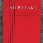 Jailbreaks, 99 Canadian Sonnets - An interview with Editor Zacharia Wells